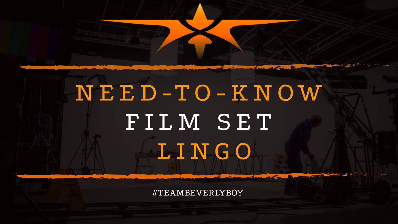Need-to-Know Film Set Lingo