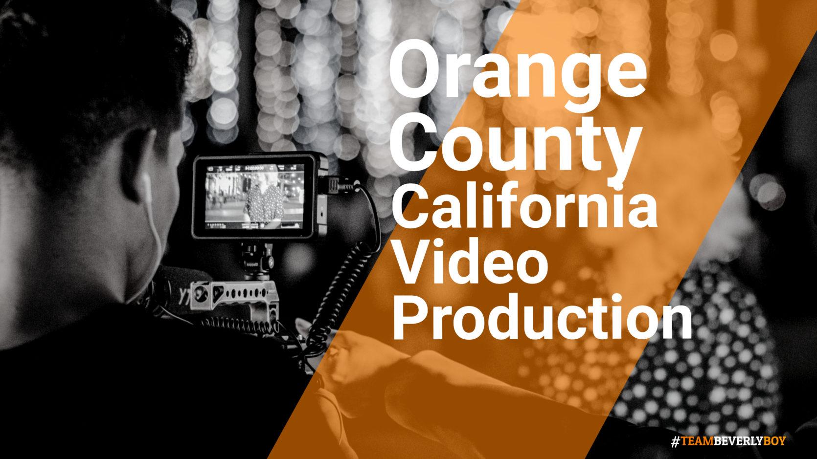 Orange County, CA Video Production