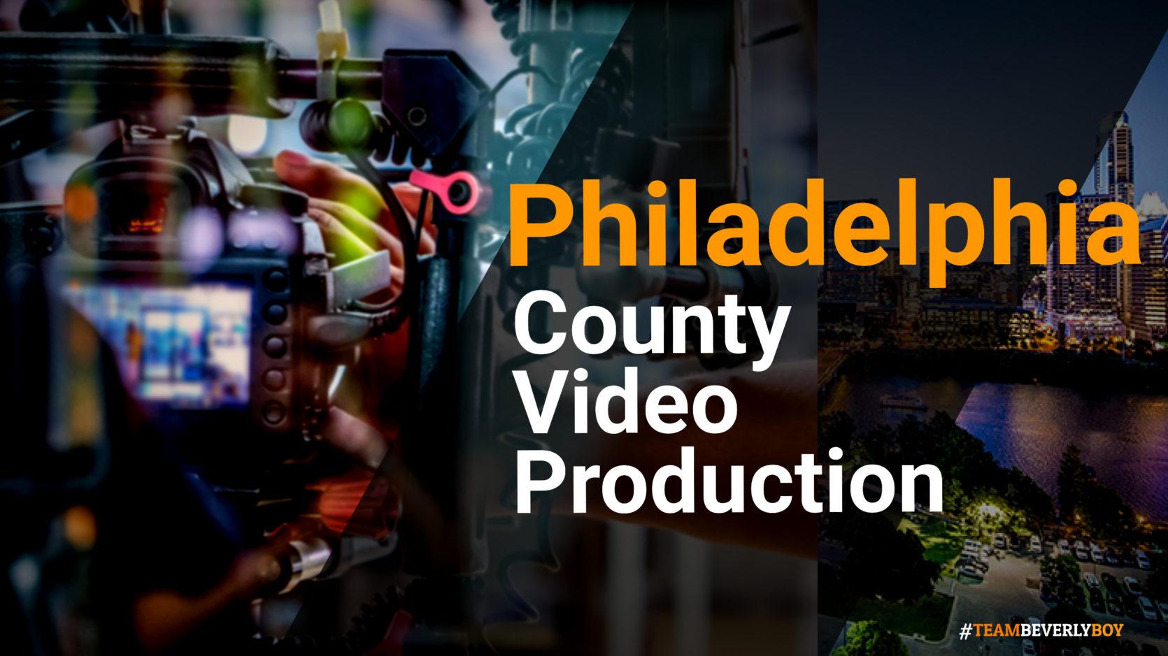 Philadelphia County Video Production