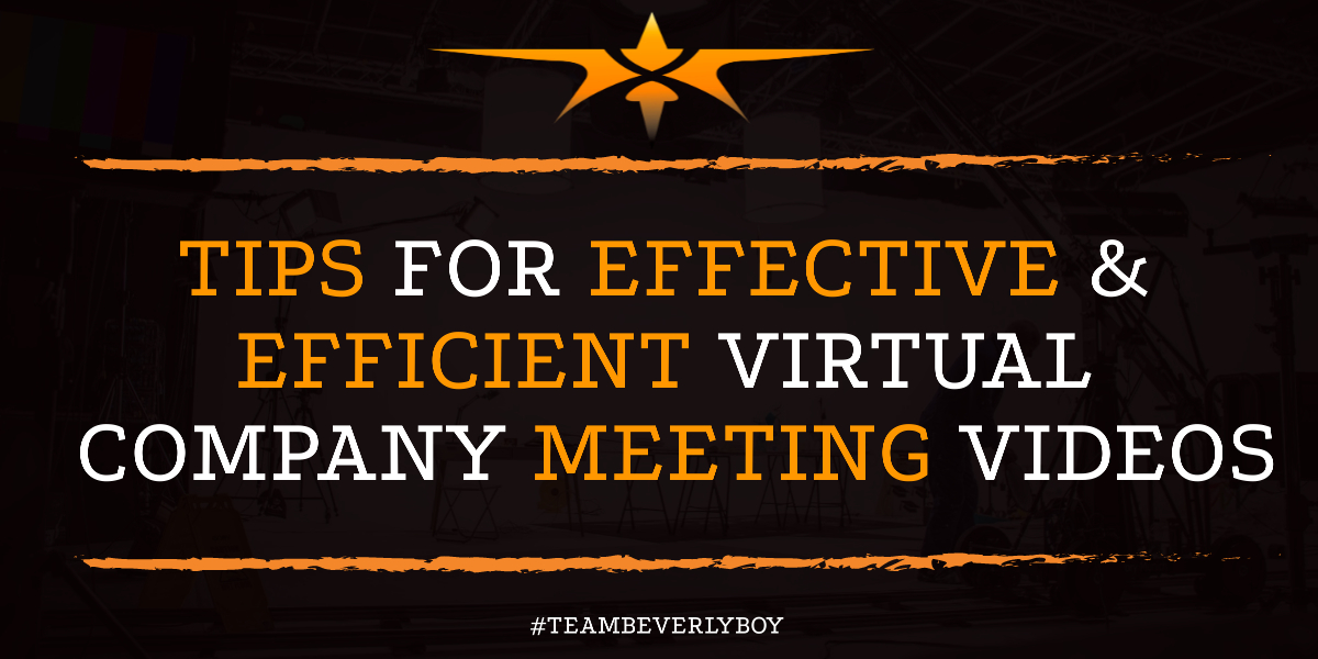 Tips for Effective & Efficient Virtual Company Meeting Videos