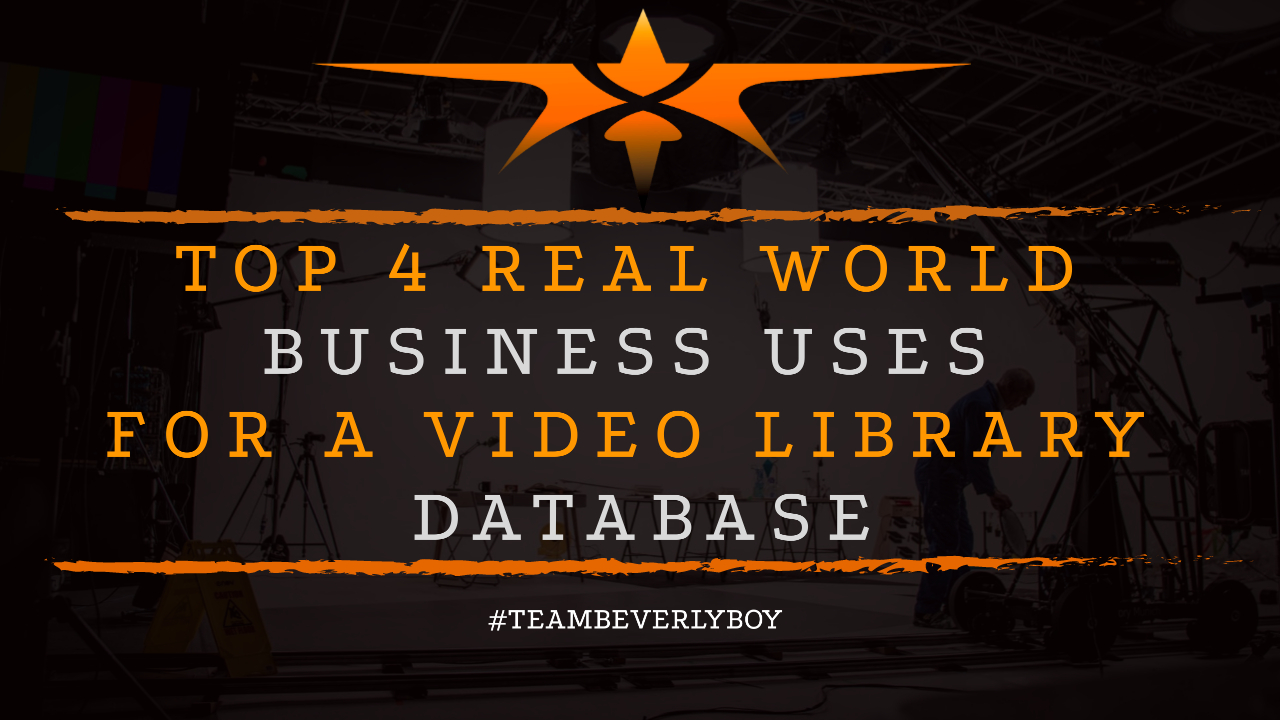 Top 4 Real World Business Uses for a Video Library Database