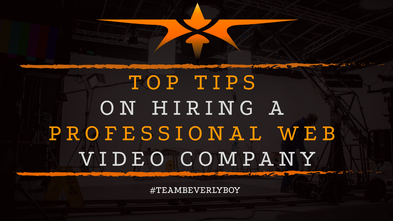 Top Tips on Hiring a Professional Web Video Company