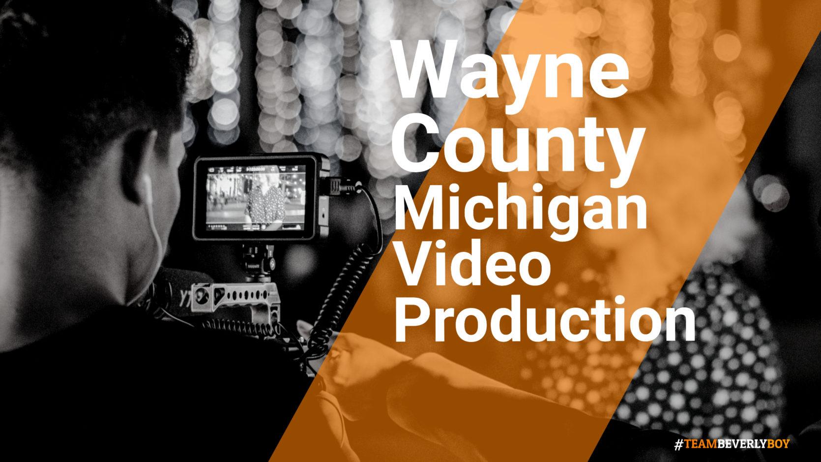 Wayne County, MI Video Production