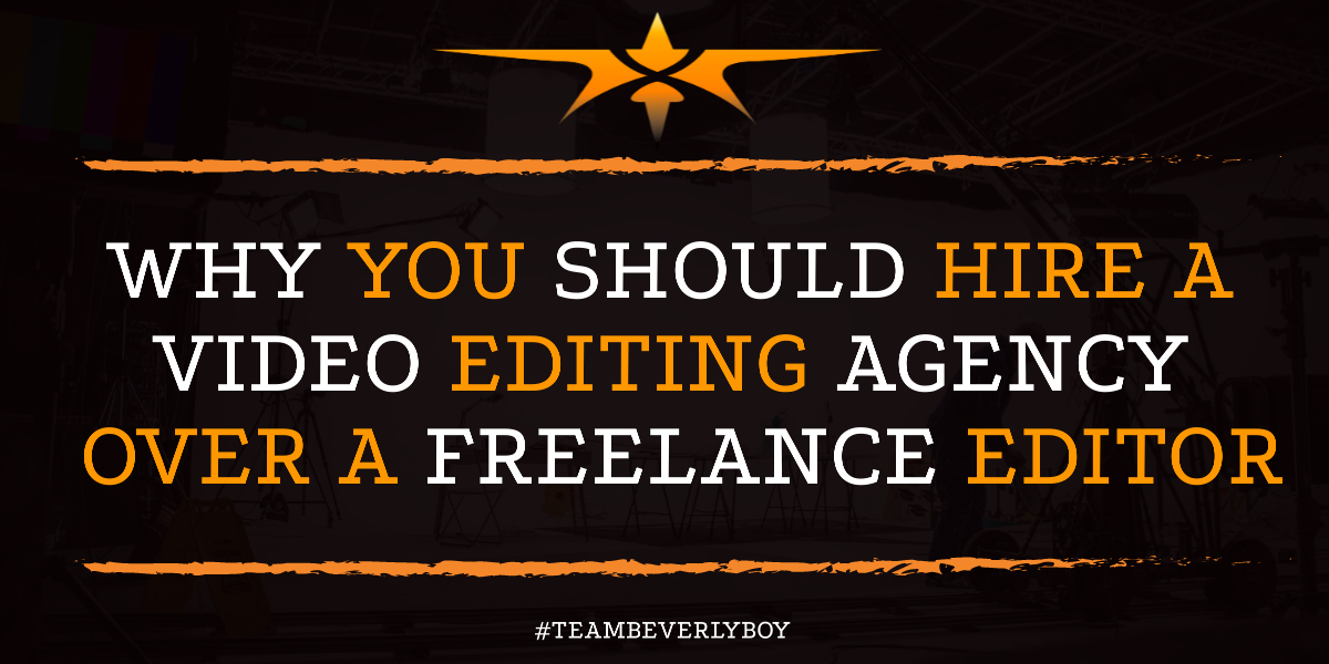 Why You Should Hire a Video Editing Agency Over a Freelance Editor