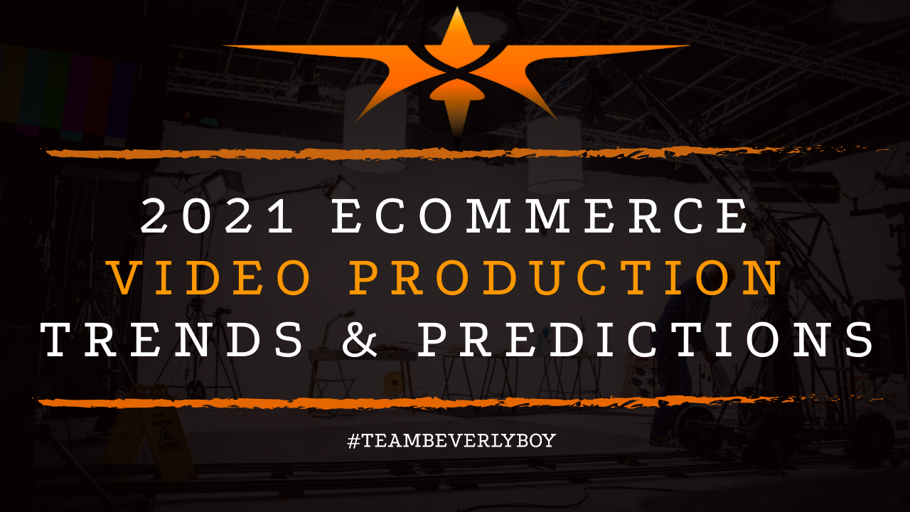 2021 Ecommerce Video Production Trends & Predictions