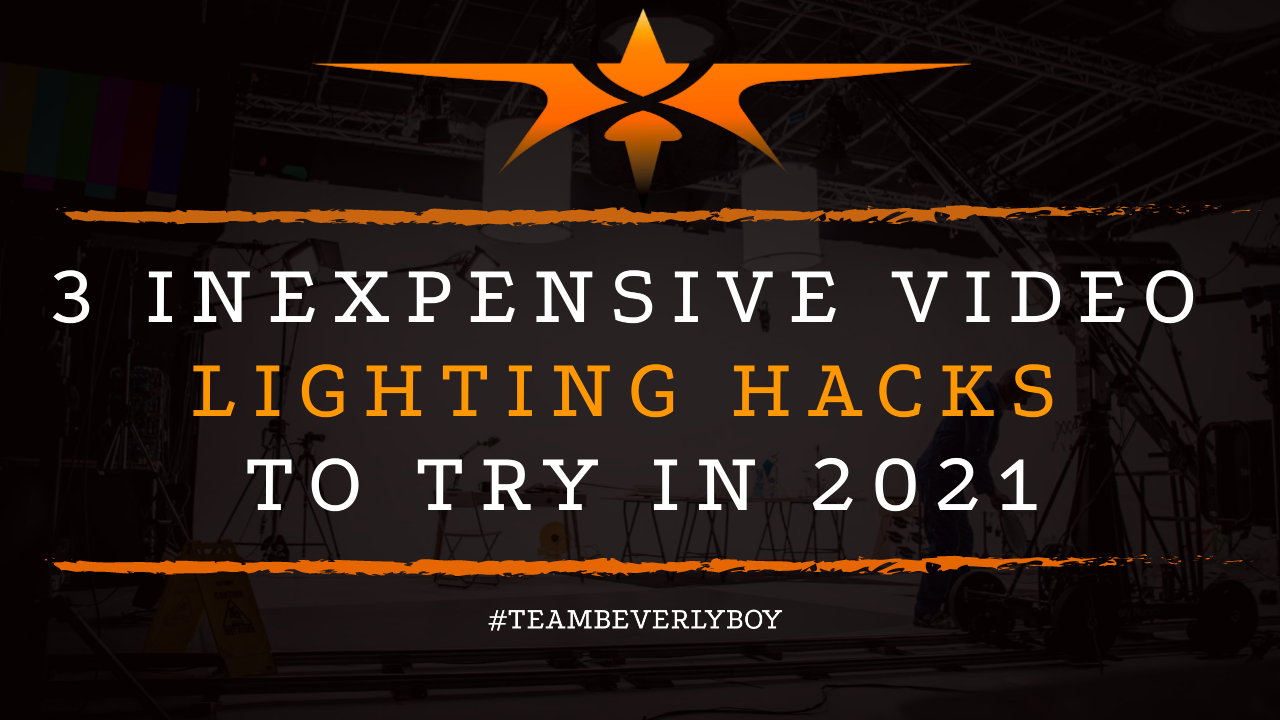 3 Inexpensive Video Lighting Hacks to Try in 2021