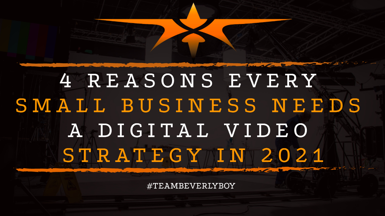 4 Reasons Every Small Business Needs a Digital Video Strategy in 2021