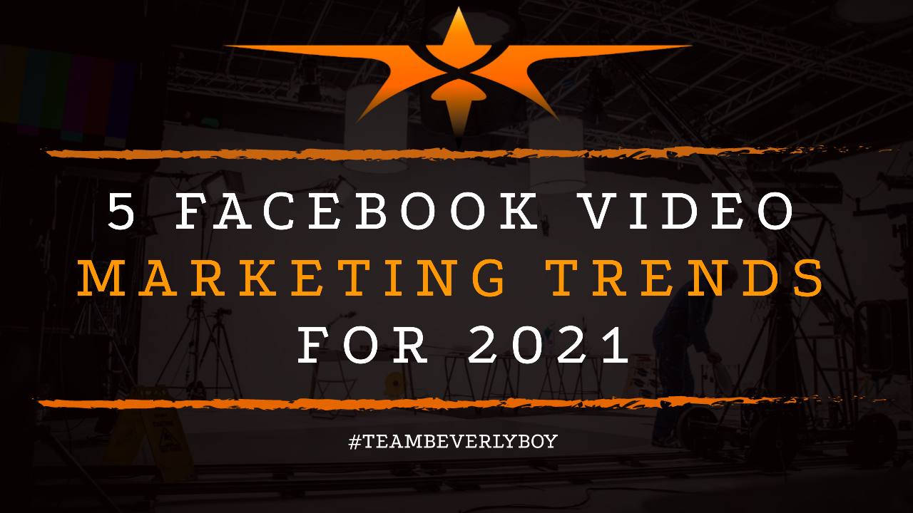 5 Facebook Video Marketing Trends for 2021