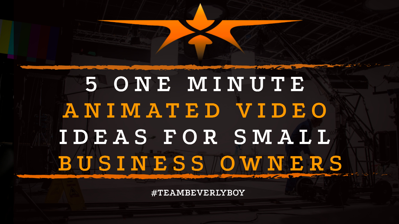 5 One Minute Animated Video Ideas for Small Business Owners