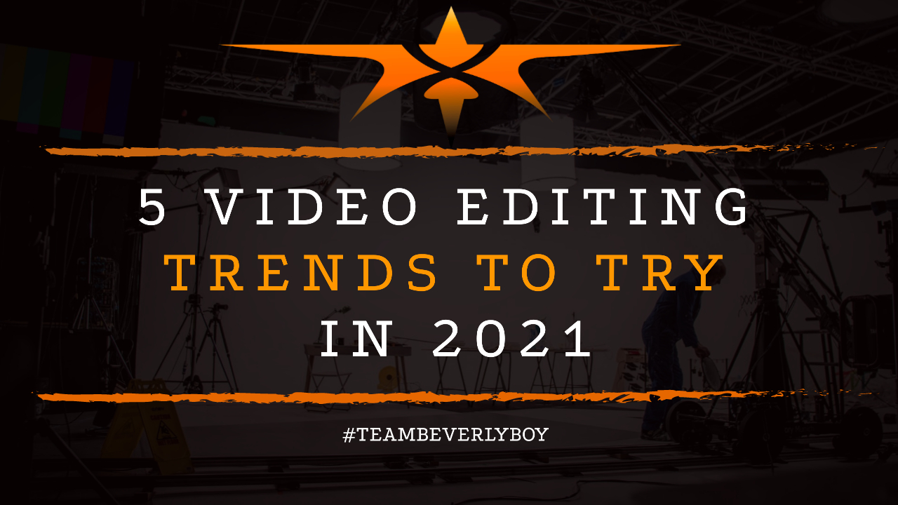 5 Video Editing Trends to Try in 2021