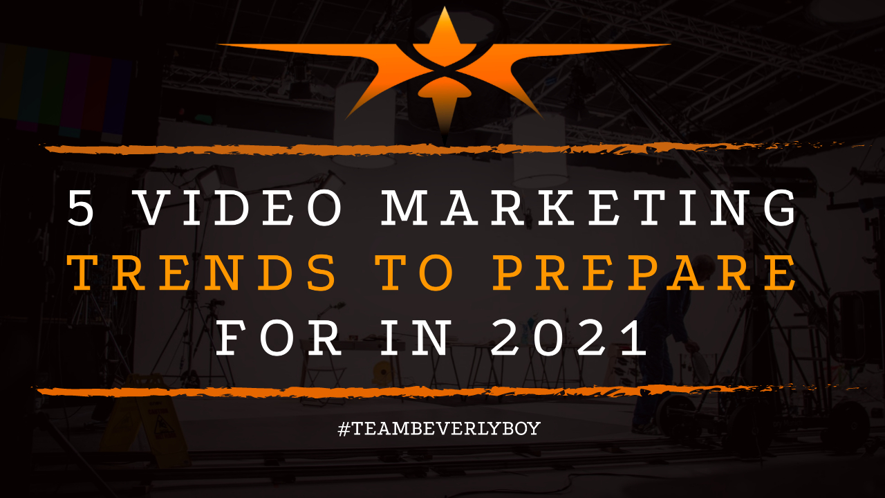 5 Video Marketing Trends to Prepare for in 2021