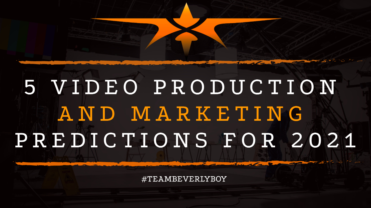 5 Video Production and Marketing Predictions for 2021