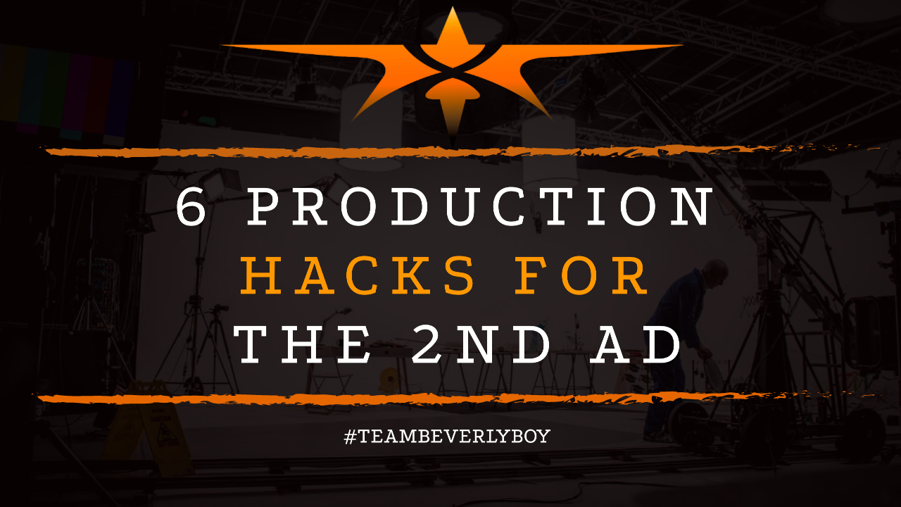 6 Production Hacks for the 2nd AD