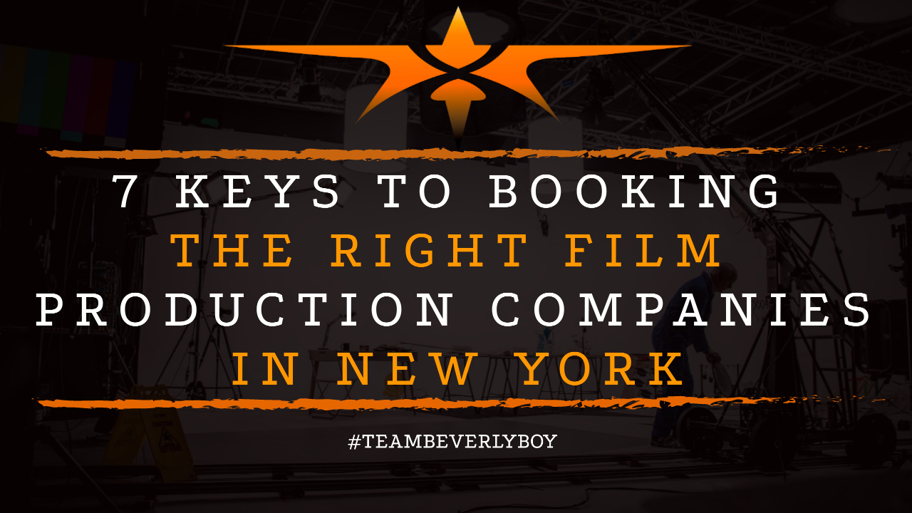 7 Keys to Booking the Right Film Production Companies in New York