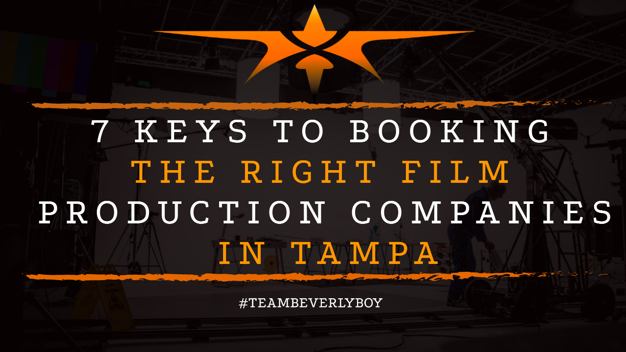 7 Keys to Booking the Right Film Production Companies in Tampa