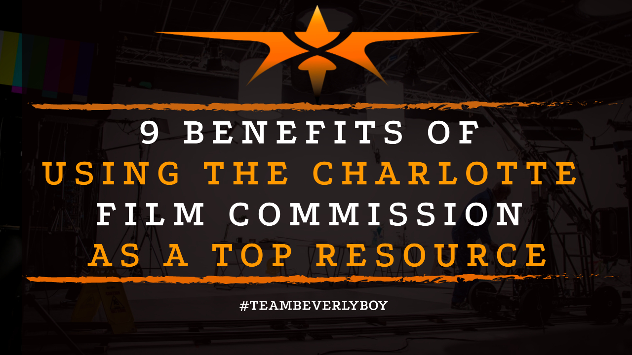 9 Benefits of Using the Charlotte Film Commission as a Top Resource
