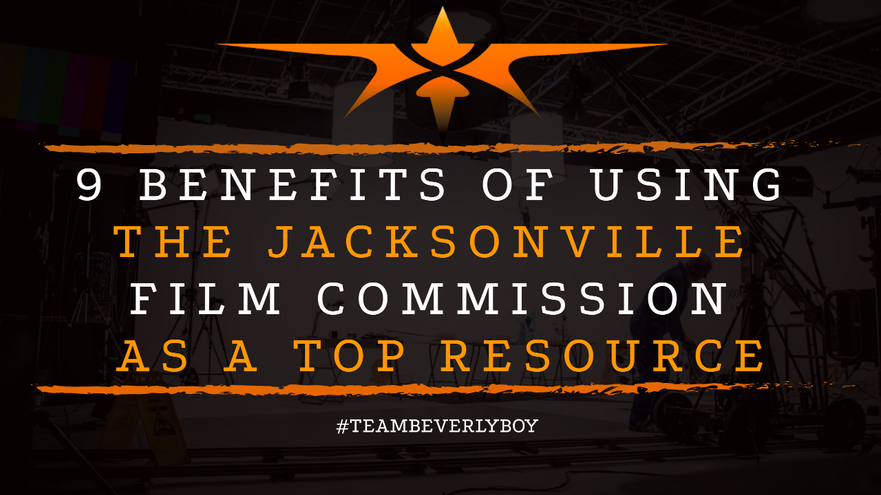 9 Benefits of Using the Jacksonville Film Commission as a Top Resource