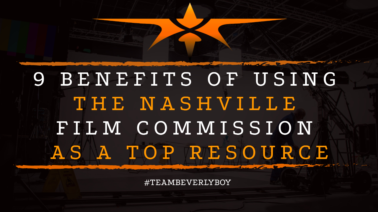 9 Benefits of Using the Nashville Film Commission as a Top Resource