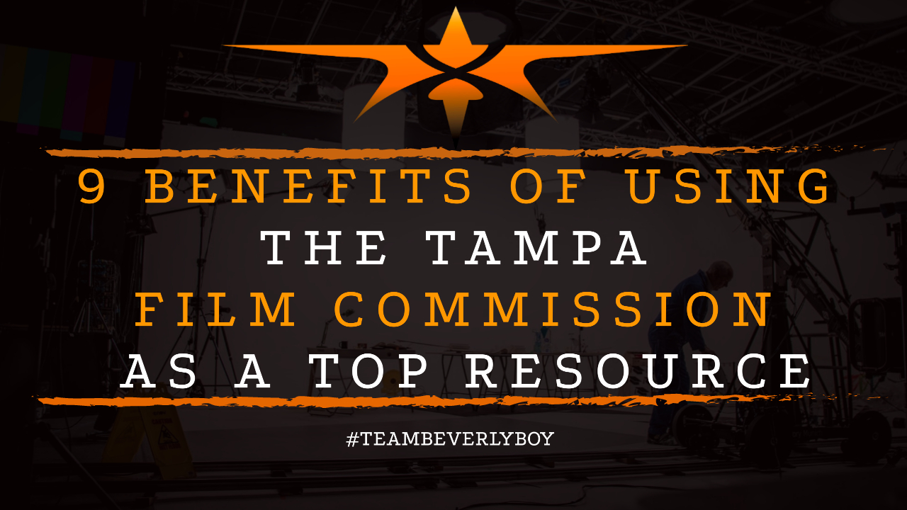 9 Benefits of Using the Tampa Film Commission as a Top Resource