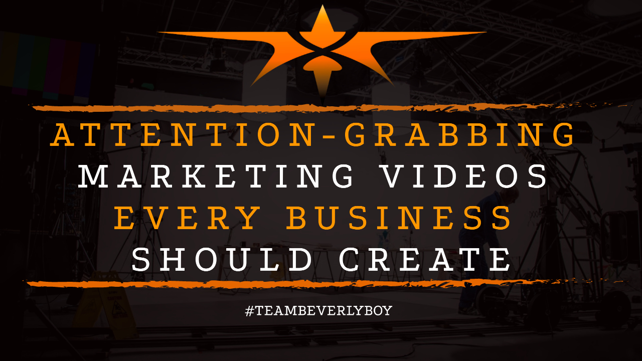 Attention-Grabbing Marketing Videos Every Business Should Create