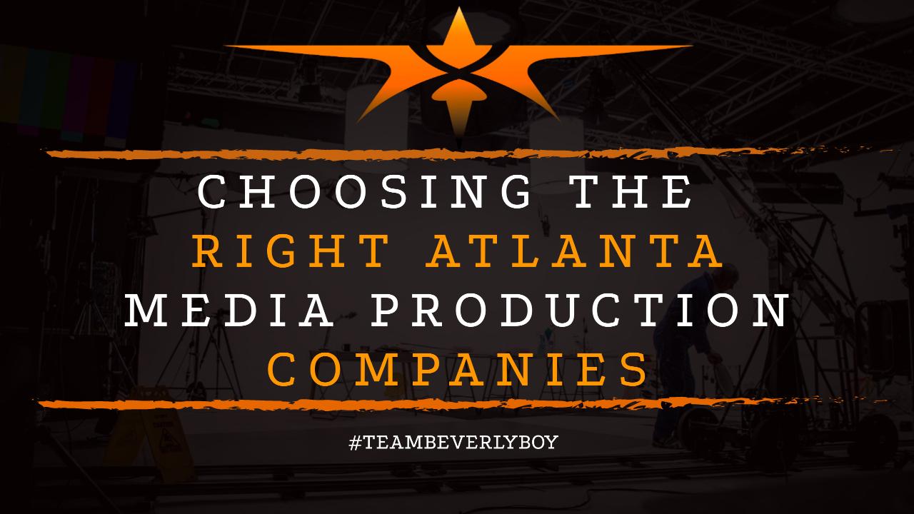 Choosing the Right Atlanta Media Production Companies