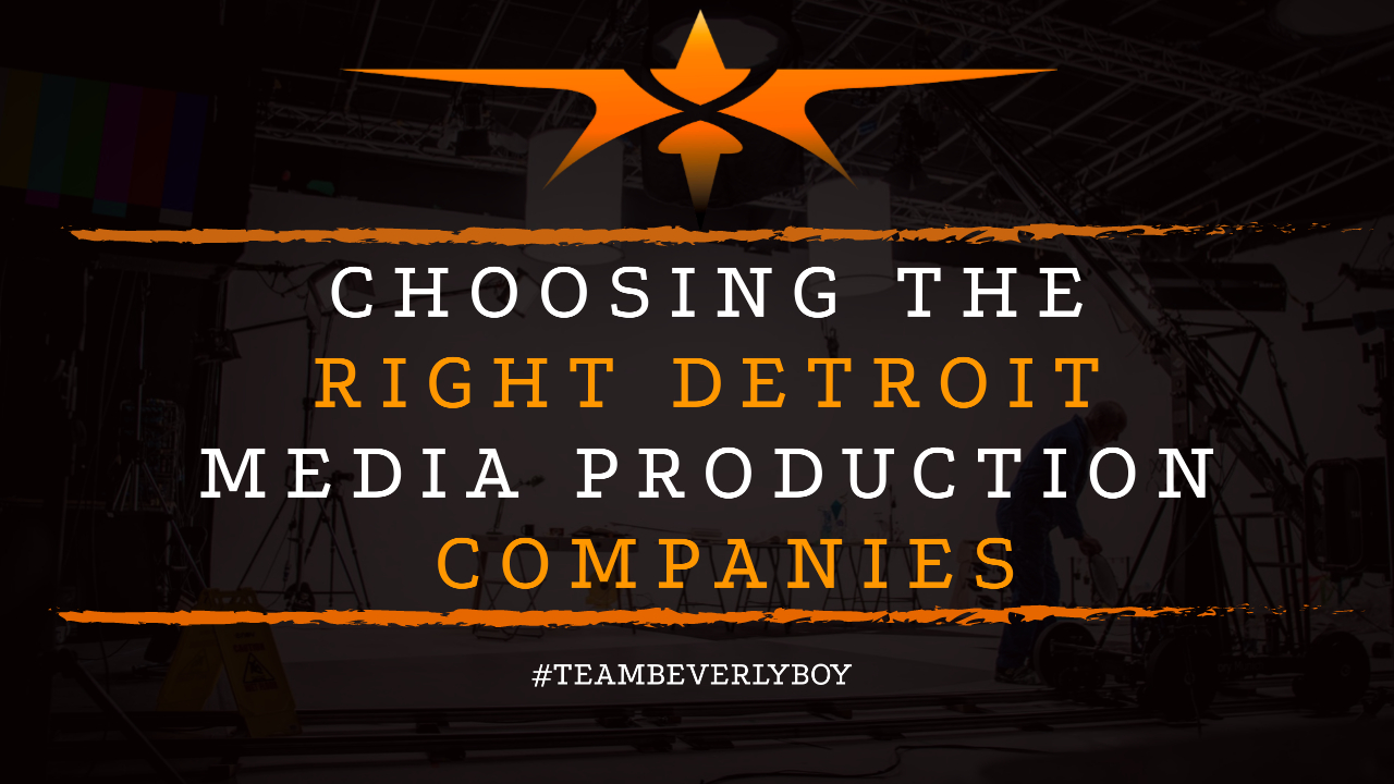 Choosing the Right Detroit Media Production Companies
