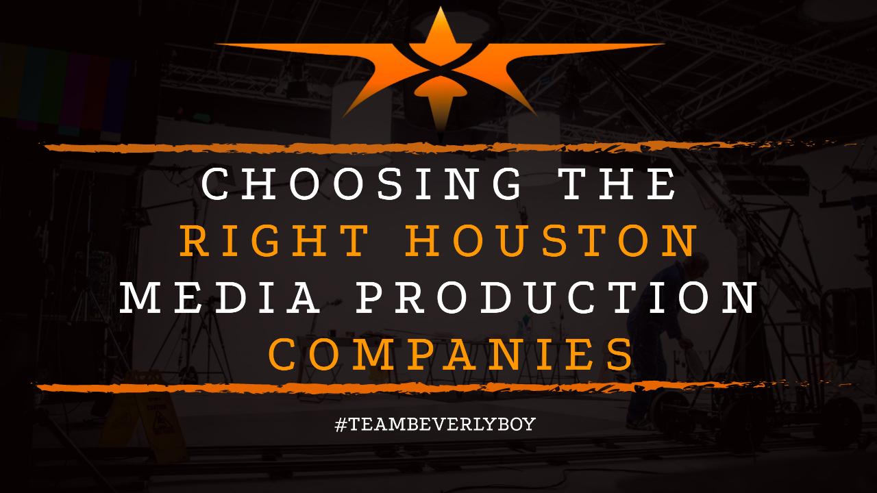 Choosing the Right Houston Media Production Companies