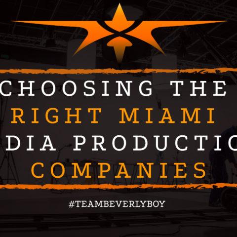 Choosing the Right Miami Media Production Companies