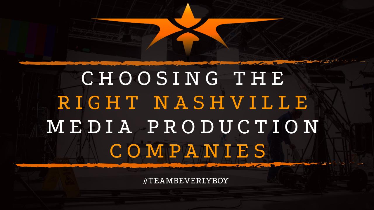 Choosing the Right Nashville Media Production Companies