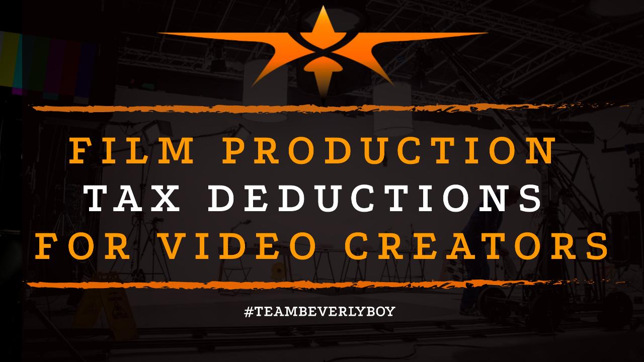 Film Production Tax Deductions for Video Creators