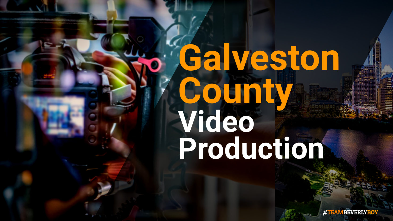 Galveston County video production