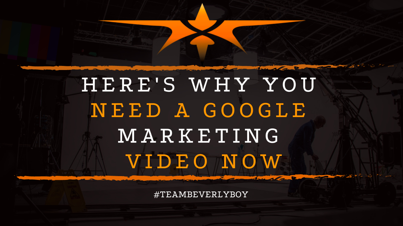 Here's Why You Need a Google Marketing Video Now