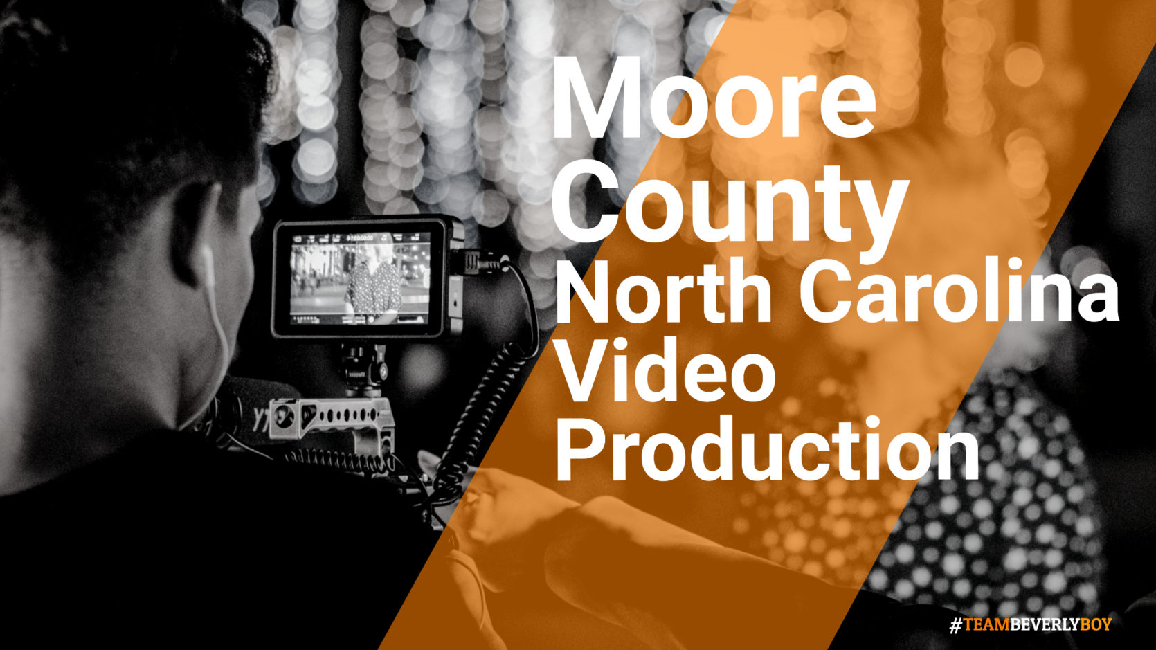 Hiring the Right Moore County, NC Video Production Services in 2021