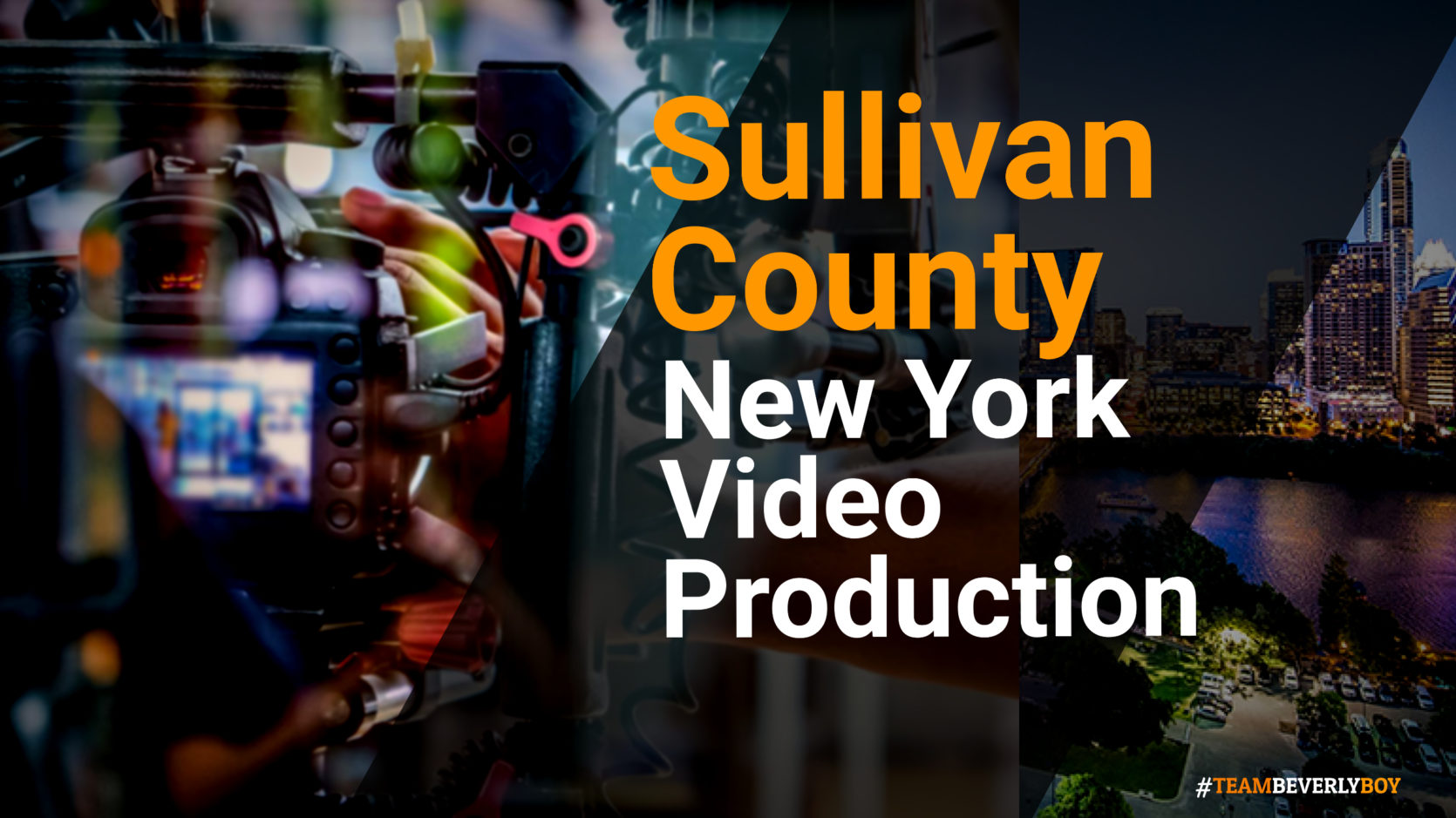 Hiring the Right Sullivan County, NY Video Production Services in 2021