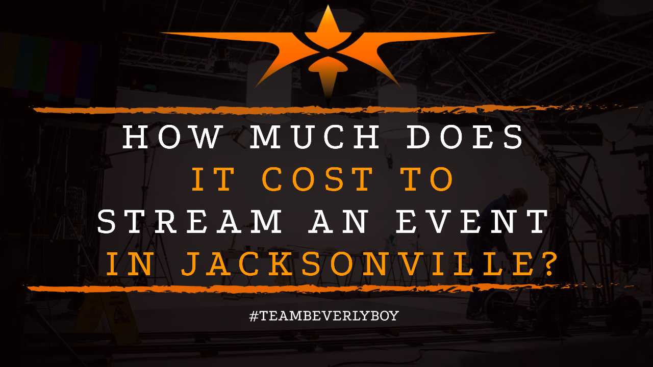 How Much Does it Cost to Stream an Event in Jacksonville-