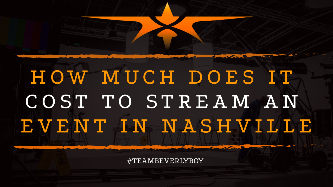 How Much Does it Cost to Stream an Event in Nashville