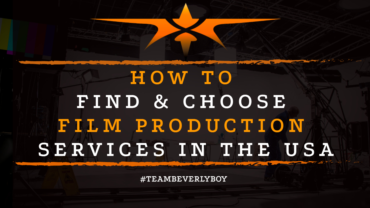 How to Find & Choose Film Production Services in the USA