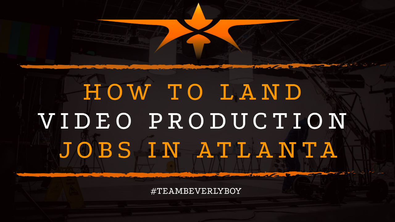 How to Land Video Production Jobs in Atlanta