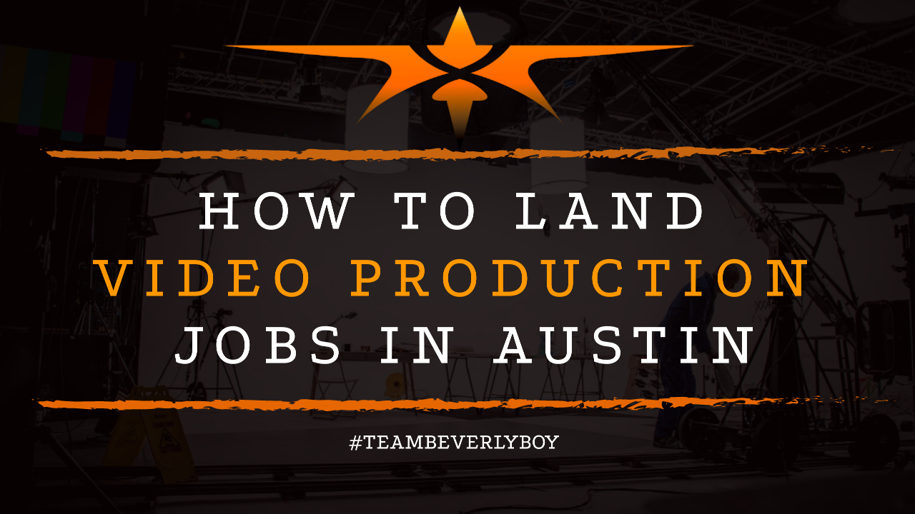 How to Land Video Production Jobs in Austin