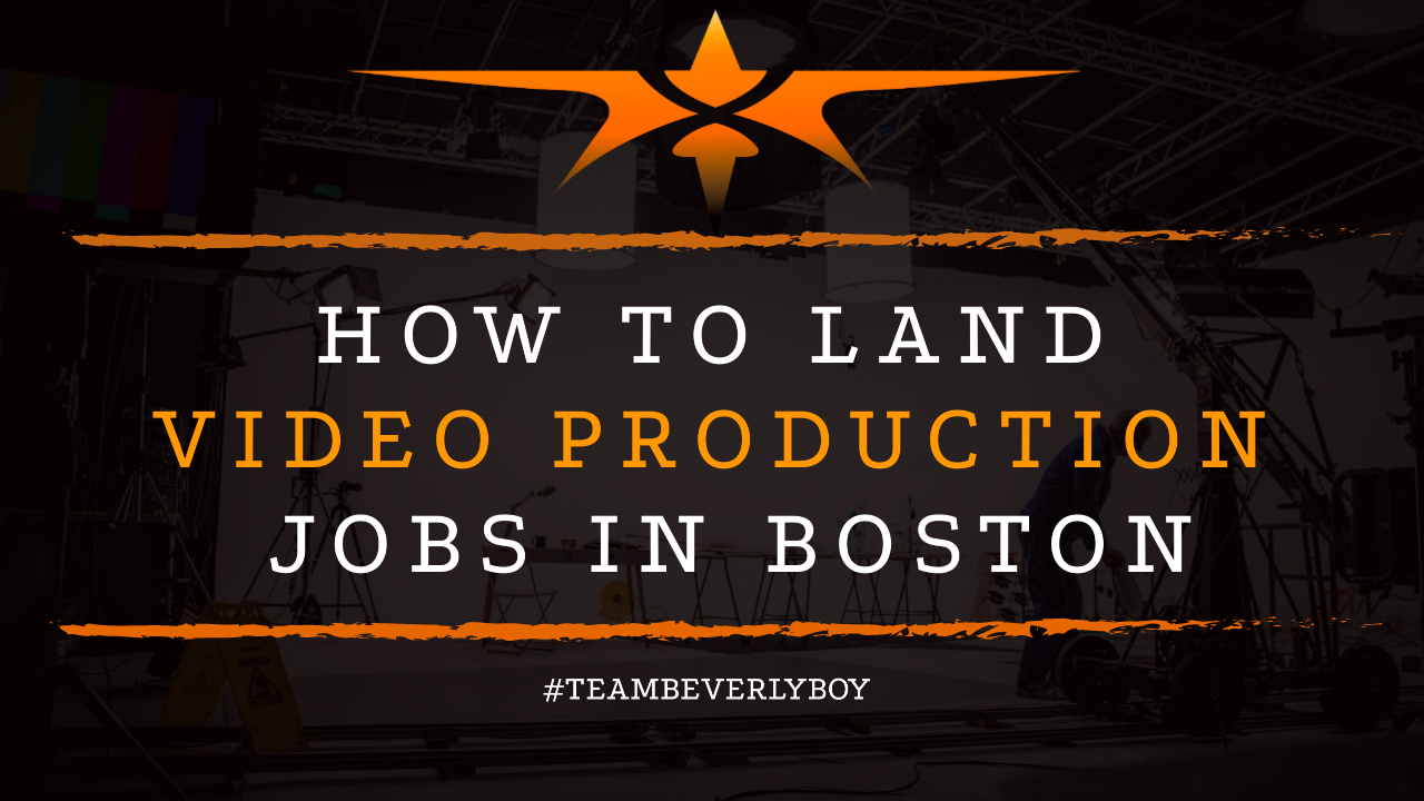 How to Land Video Production Jobs in Boston
