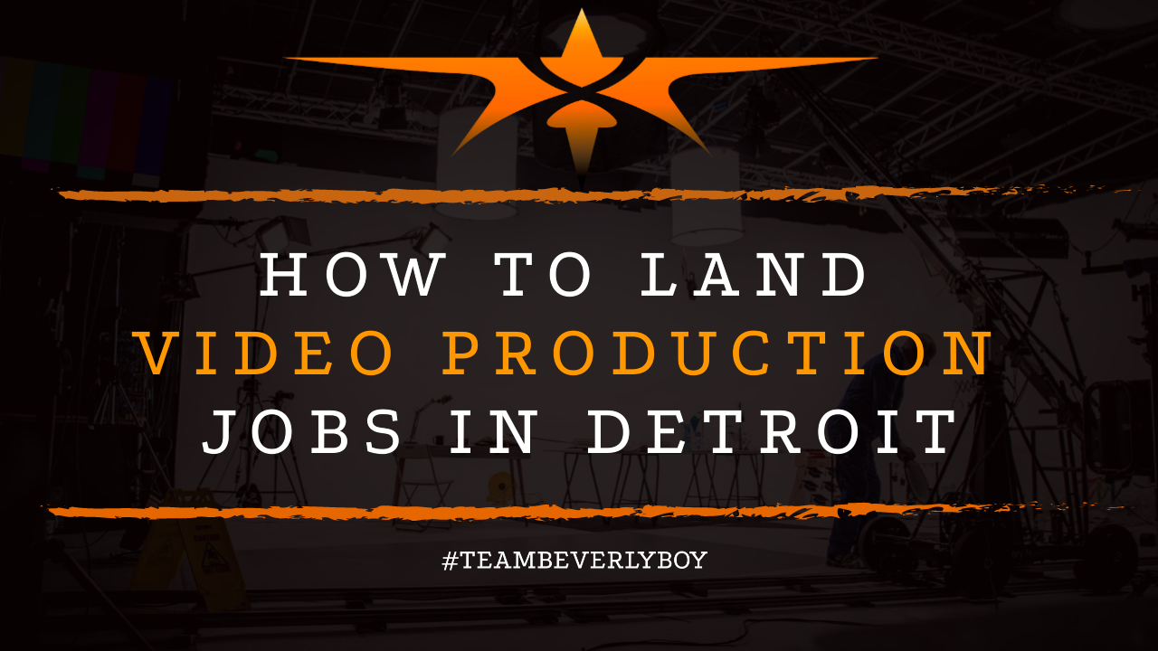 How to Land Video Production Jobs in Detroit