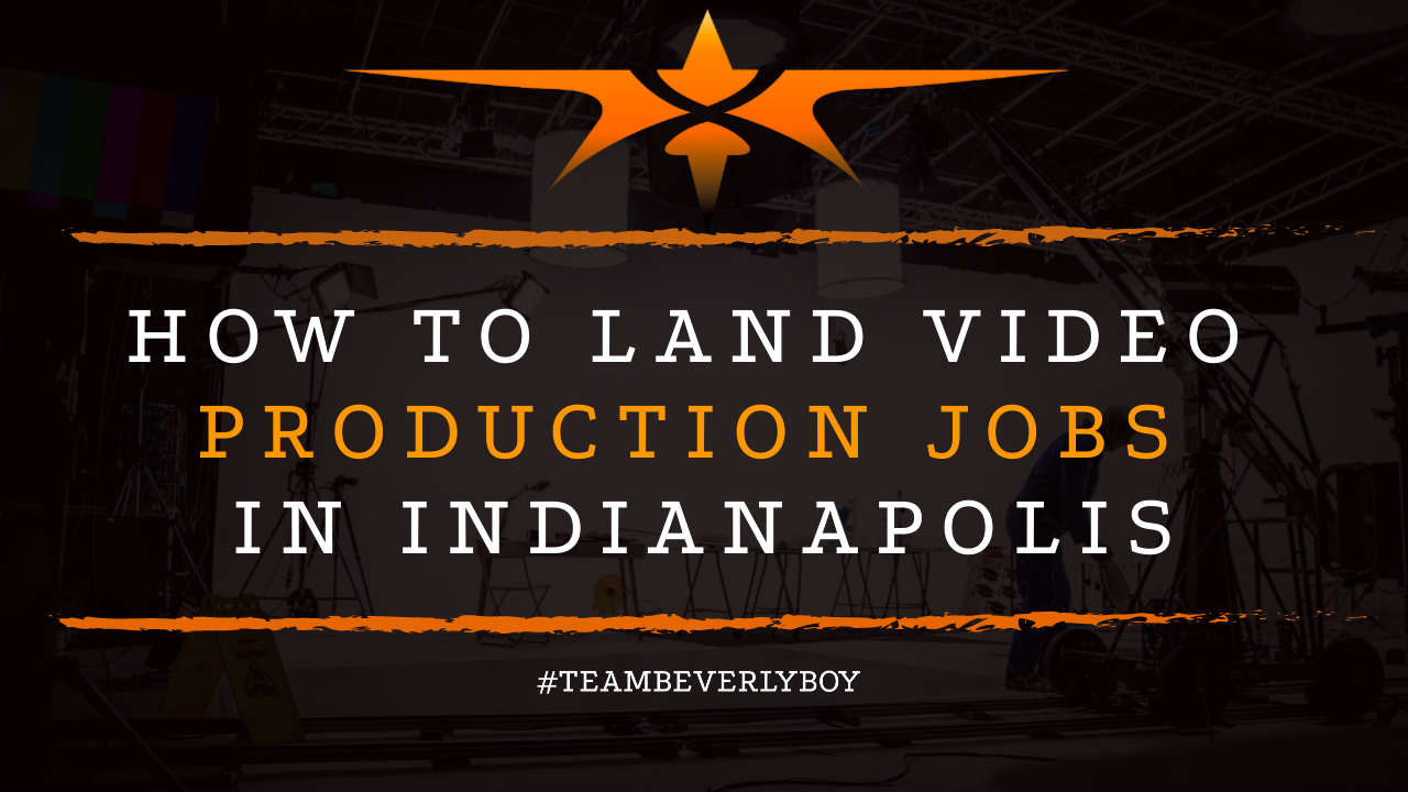 How to Land Video Production Jobs in Indianapolis