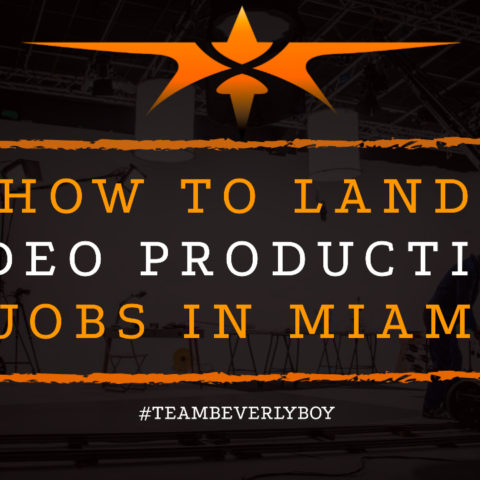 How to Land Video Production Jobs in Miami