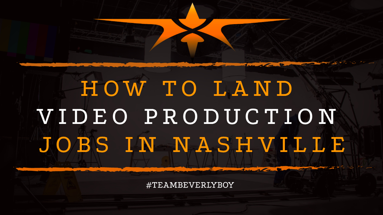 How to Land Video Production Jobs in Nashville