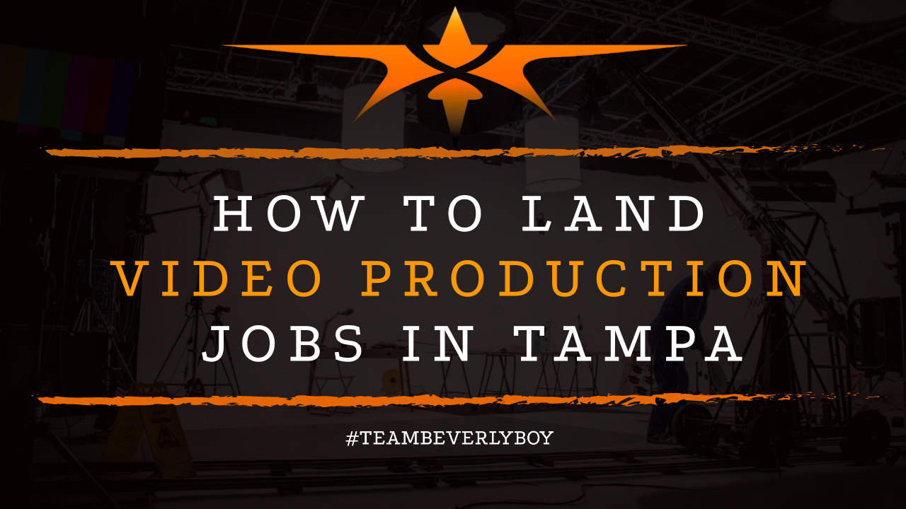 How to Land Video Production Jobs in Tampa