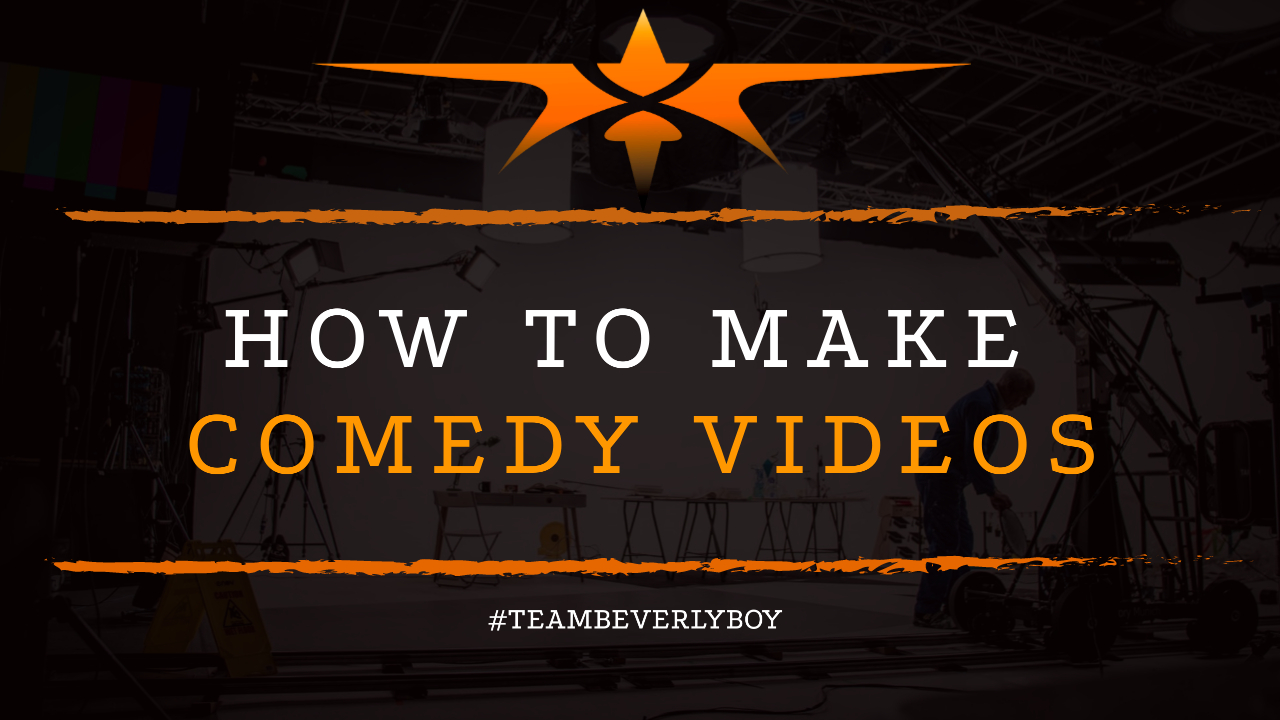 How to Make Comedy Videos