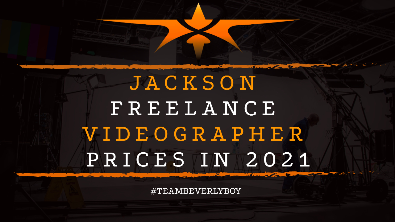 Jackson Freelance Videographer Prices in 2021