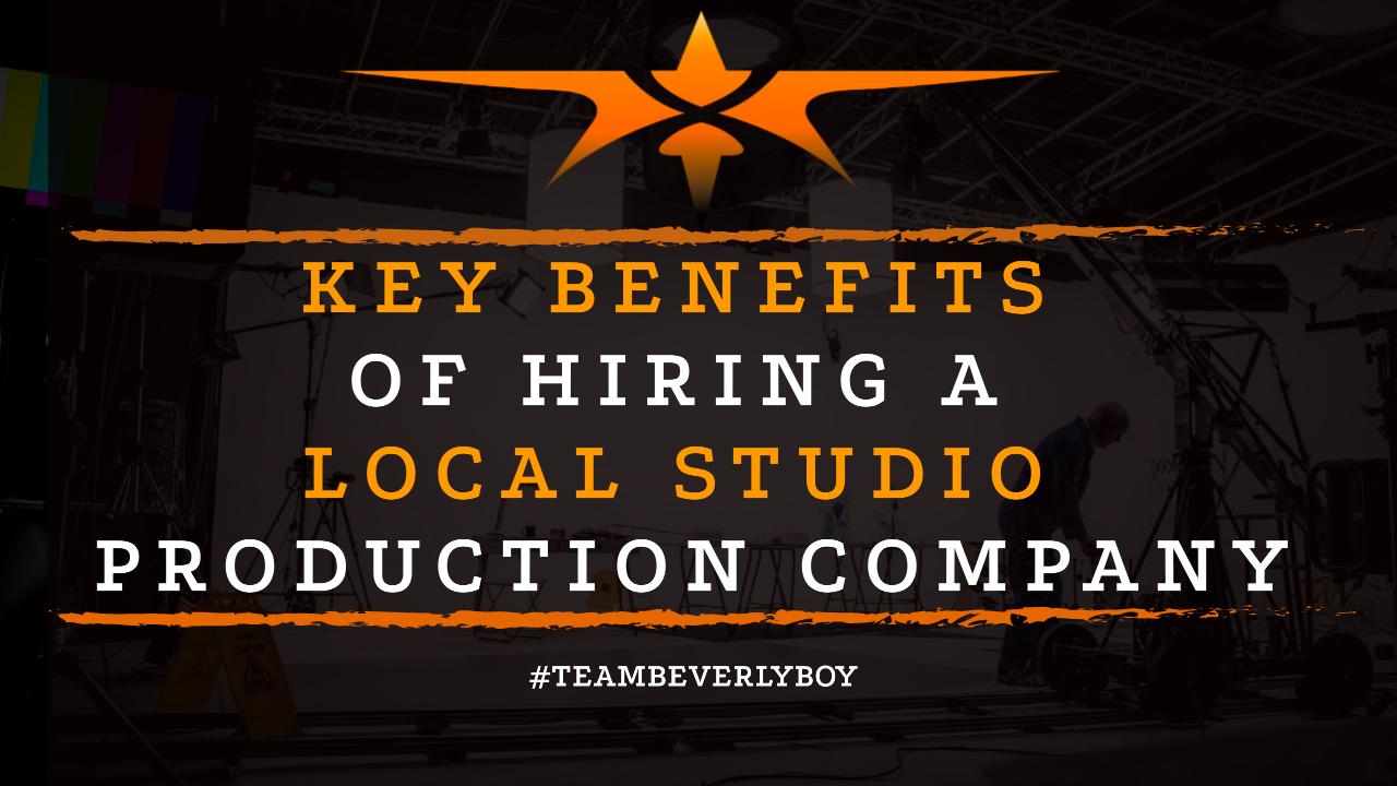 Key Benefits of Hiring a Local Studio Production Company