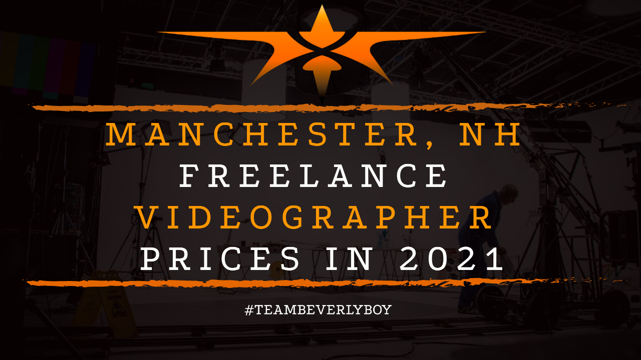 Manchester, NH Freelance Videographer Prices in 2021