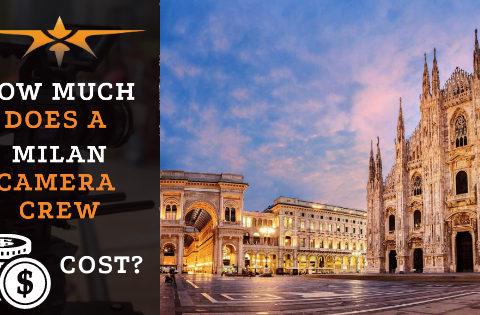 Milan camera crew costs